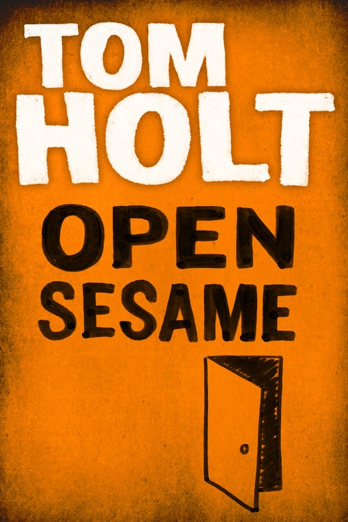 Book Cover - Tom Holt: Open Sesame