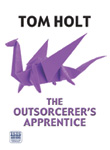 Book Cover - Tom Holt: The Outsorcerer's Apprentice