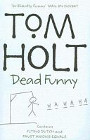 Book Cover - Tom Holt: Dead funny: Omnibus 1