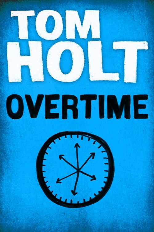 Book Cover - Tom Holt: Overtime