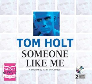 Book Cover - Tom Holt: Someone Like Me