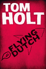 Book Cover - Tom Holt: Flying Dutch