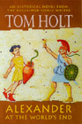 Book Cover - Tom Holt: Alexander At The World's End