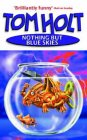 Book Cover - Tom Holt: Nothing But Blue Skies
