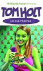 Book Cover - Tom Holt: Little People