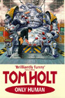 Book Cover - Tom Holt: Only Human