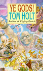 Book Cover - Tom Holt: Ye Gods!