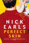 Nick Earls - Perfect Skin
