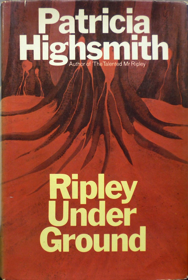 Patricia Highsmith - Ripley Under Ground