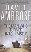 David Ambrose - The Man who turned into Himself